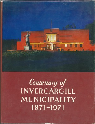 Centenary of Invercargill Municipality 1871-1971