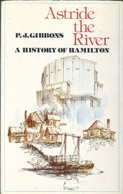 Astride the River A History of Hamilton