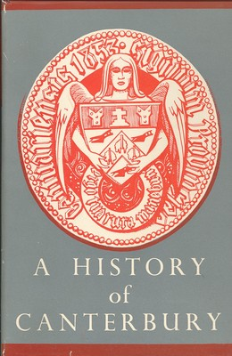A History of Canterbury Vol I, II, & III