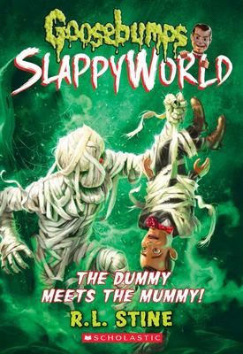 The Dummy Meets the Mummy (#8 Goosebumps Slappyworld)