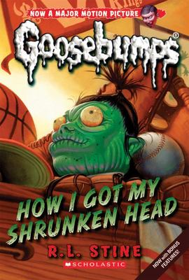 How I Got My Shrunken Head (Goosebumps Classic #10)