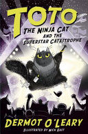 Toto the Ninja Cat and the Superstar Catastrophe (Toto the Ninja Cat #3)