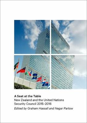 A Seat at the Table - New Zealand and the United Nations Security Council 2015-2016