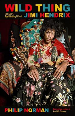Wild Thing - The Short, Spellbinding Life of Jimi Hendrix