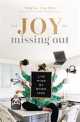 The Joy of Missing Out - Live More by Doing Less