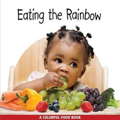 EATING THE RAINBOW A COLOURFUL FOOD BOOK