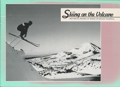Skiing on the Volcano Historical Images of Skiing on Mount Ruapehu