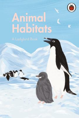 Animal Habitats: A Ladybird Book