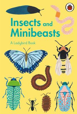Insects and Minibeasts: A Ladybird Book