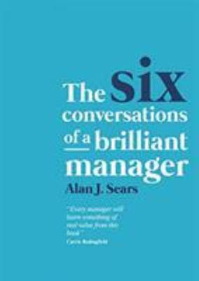 The Six Conversations of Brilliant Managers