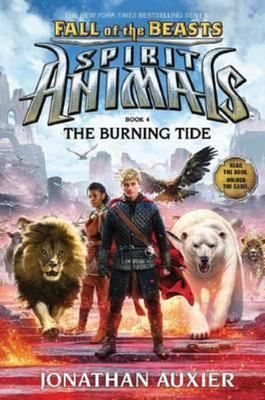 The Burning Tide (Spirit Animals Fall of the Beasts #4)