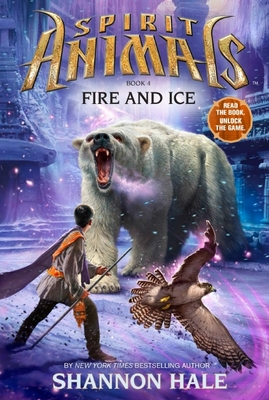 Fire and Ice (Spirit Animals #4)