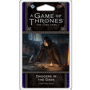 Game of Thrones LCG Daggers in the Dark
