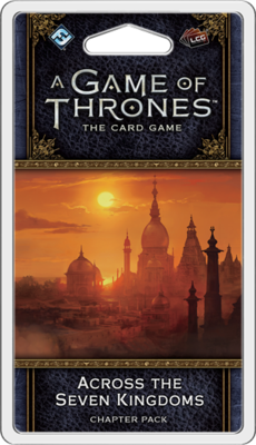 GOT 2ND ED ACROSS THE SEVEN KINGDOMS CHAPTER PACK LCG GAME OF THRONES