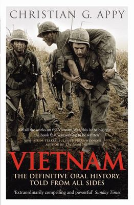 Vietnam : The Definitive Oral History, Told from All Sides