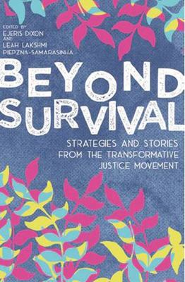 Beyond Survival - Strategies and Stories from the Transformative Justice Movement