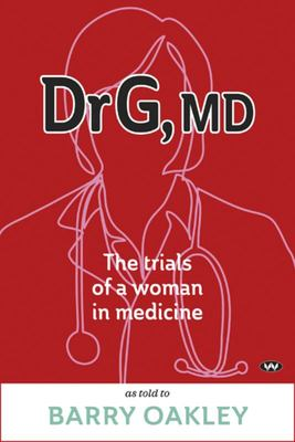 Dr G, MD - The Trials of a Woman in Medicine