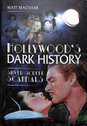Hollywood's Dark History - Silver Screen Scandals