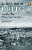 Greece - Biography of a Modern Nation