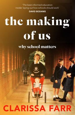The Making of Us - Why School Matters