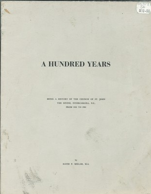 A Hundred Years Being a History of the Church of St. John The Divine, Invercargill, N.Z., from 1861 to 1961