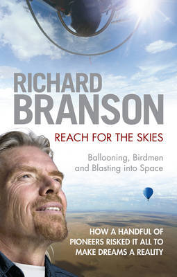 Reach for the Skies : Ballooning, Birdmen and Blasting into Space
