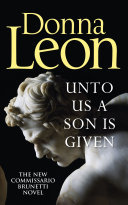 Unto Us a Son Is Given (Brunetti #28)  PB