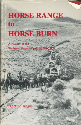 Horse Range to Horse Burn - A History of the Waihemo County Council 1882-1982