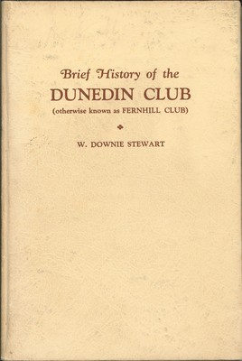 Brief History of the Dunedin Club (otherwise known as Fernhill Club)