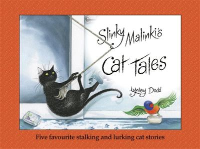 Slinky Malinki's Cat Tales: Five Favourite Stalking and Lurking Cat Stories (HB)