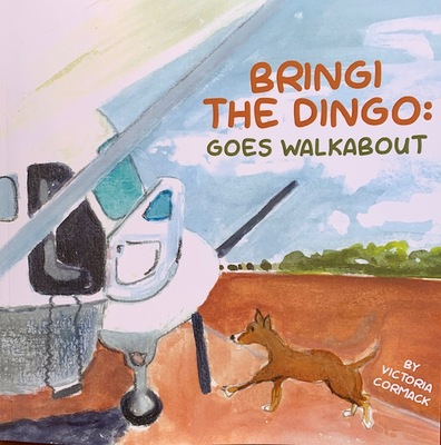 Bringi the Dingo: Goes Walkabout