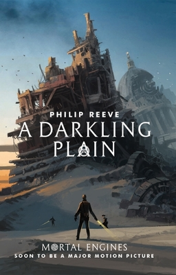 A Darkling Plain (#4 Hungry Cities Chronicles / Mortal Engines Quartet)