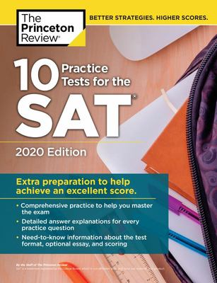 10 Practice Tests for the SAT, 2020 Edition - Extra Preparation to Help Achieve an Excellent Score
