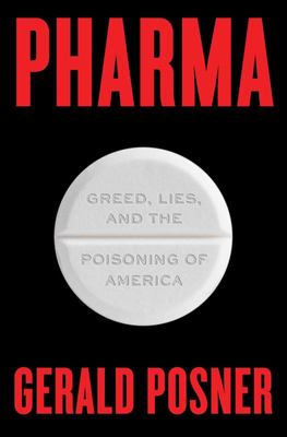 Pharma - Greed, Lies, and the Poisoning of America