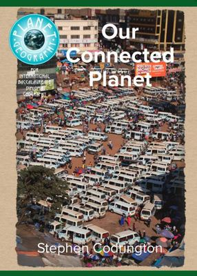 Our Connected Planet - Geography for the Higher Level Extension of the International Baccalaureate Diploma Geography Course - 2020 Edition