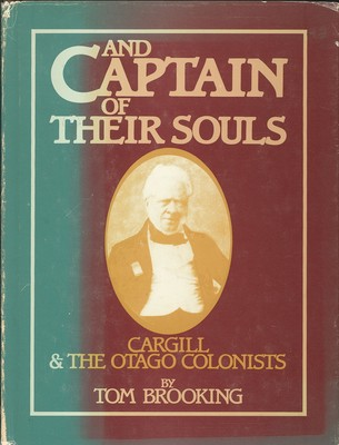 And Captain of their Souls - Cargill & the Otago Colonists