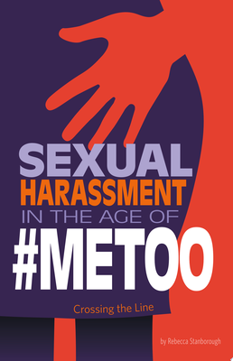 Sexual Harassment in the Age  of #Metoo: Crossing the Line (Informed!)