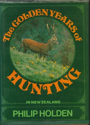 The Golden Years of Hunting in New Zealand