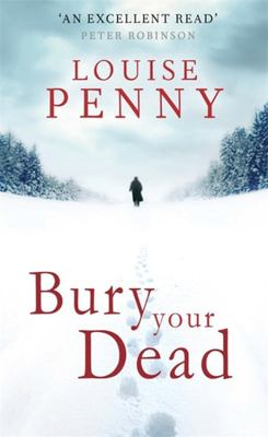 Bury Your Dead (Chief Inspector Gamache #6)