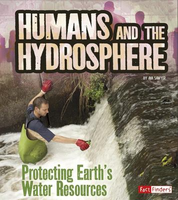 Humans and the Hydrosphere - Protecting Earth's Water Sources