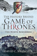 The History Behind Game of Thrones - The North Remembers
