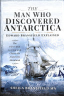 MAN WHO DISCOVERED ANTARCTICA EDWARD BRANSFIELD EXPLAINED