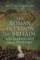 The Roman Invasion of Britain - Archaeology Versus History