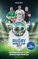 The Rugby World Cup 2019 Book - Everything You Need to Know about the Rugby World Cup