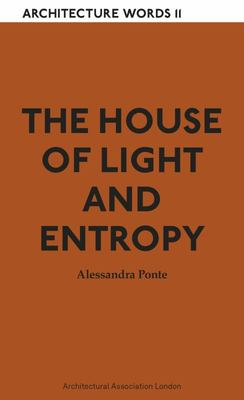 The House of Light and Entropy - Architecture Words 11