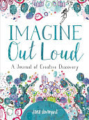 Imagine Out Loud - A Journal of Creative Discovery