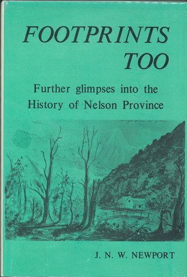 Footprints Too - Further Glimpses into the History of Nelson Province