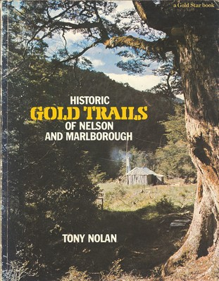 Historic Gold Trails of Nelson and Marlborough