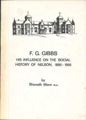 F.G. Gibbs His Influence on the Social History of Nelson, 1890-1950