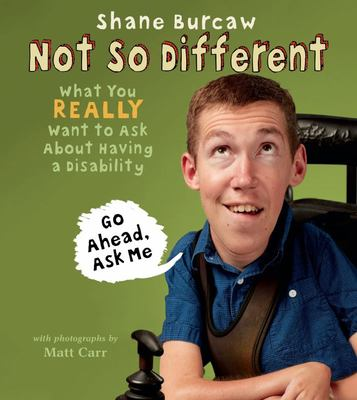 Not So Different - What You Really Want to Ask about Having a Disability